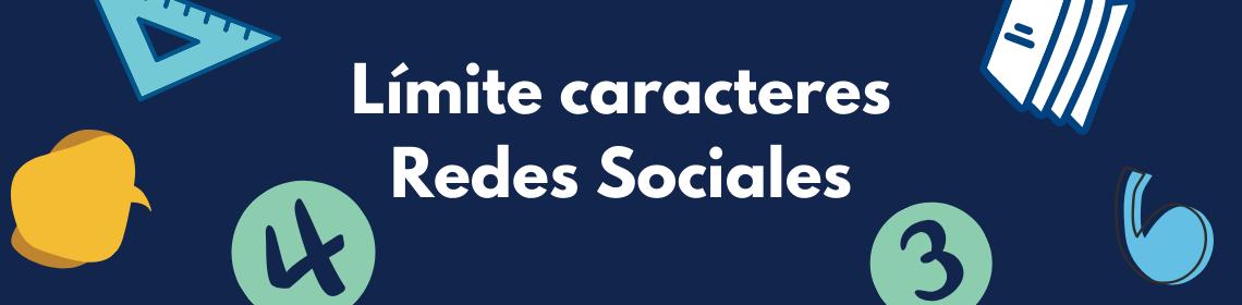 Limite de caracteres para tus Redes Sociales