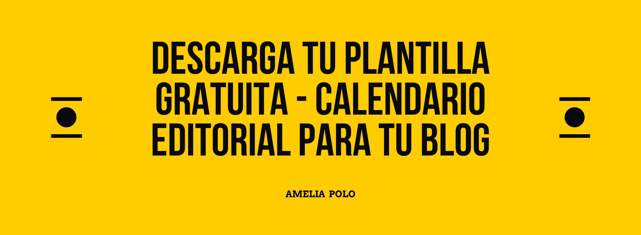 descarga tu plantilla gratuita - calendario editorial para tu blog